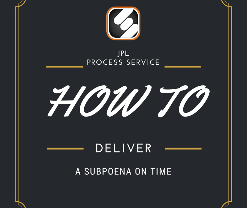 How To Serve A Subpoena On Time