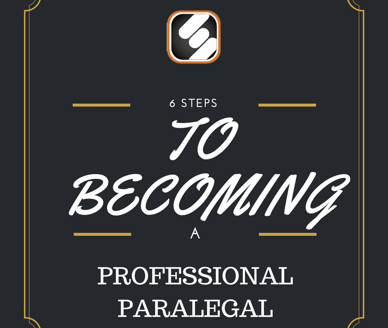 6 Vital Steps To Become A Paralegal